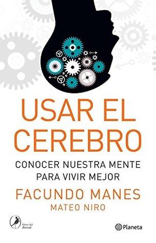Usar el cerebro Facundo Francisco Manes