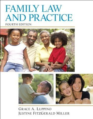 Family Law and Practice: The Paralegals Guide (4th Edition)  by  Grace A. Luppino
