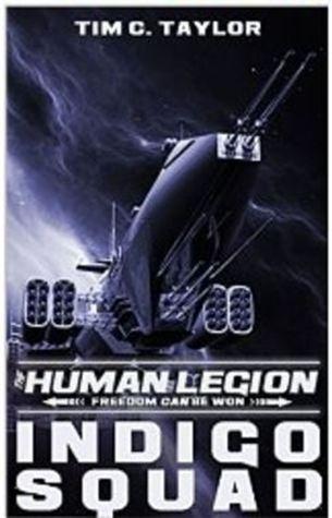 Indigo Squad (The Human Legion, #2)  by  Tim C. Taylor