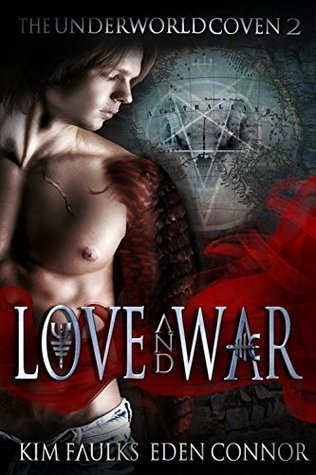 Love and War Part 2 (The Underworld Coven #2) Kim Faulks