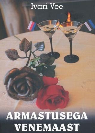 Armastusega Venemaast  by  Ivari Vee