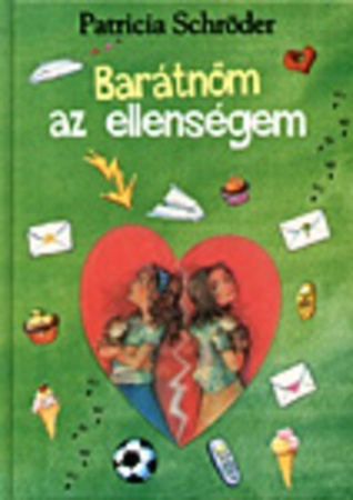 Barátnőm az ellenségem  by  Patricia Schröder