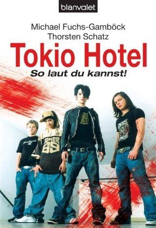 Tokio Hotel: So laut du kannst!  by  Michael Fuchs-Gamböck