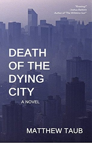 Death of the Dying City  by  Matthew Taub