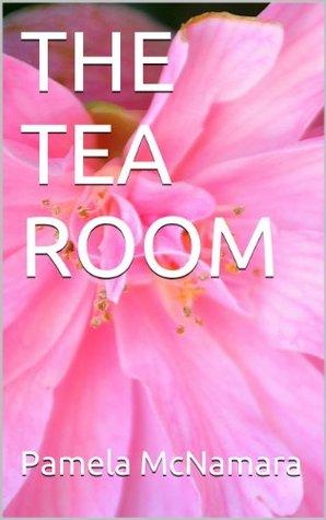 THE TEA ROOM Pamela McNamara