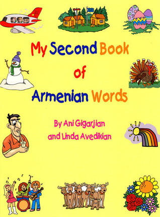 My Second Book of Armenian Words Ani Gigarjian
