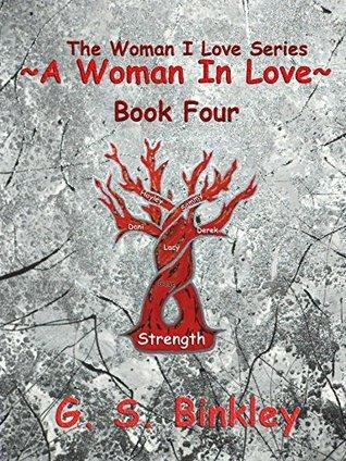A Woman In Love (The Woman I Love, #4)  by  G.S. Binkley
