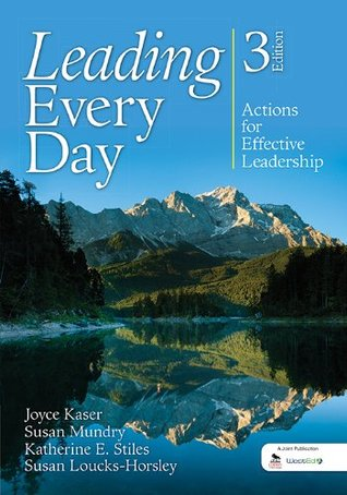 Leading Every Day: Actions for Effective Leadership Joyce S Kaser