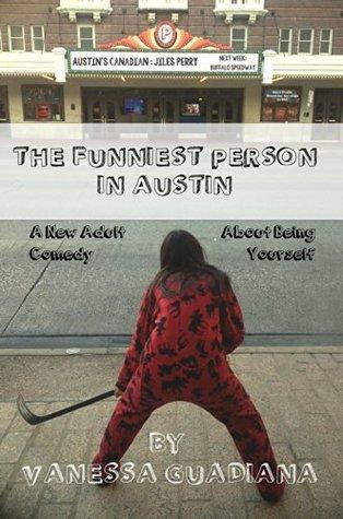 The Funniest Person in Austin Vanessa Guadiana
