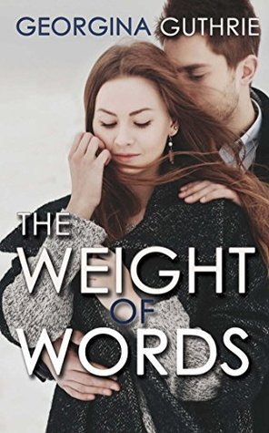 The Weight of Words (The Words Series) Georgina Guthrie