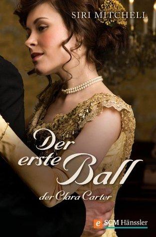 Der erste Ball der Clara Carter  by  Siri Mitchell