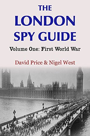 The London Spy Guide: Volume One: First World War David Price