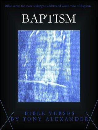 Baptism Bible Verses  by  Tony Alexander