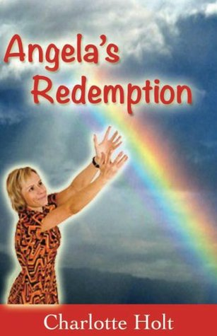 Angelas Redemption (Rejoice Book 2) Charlotte Holt