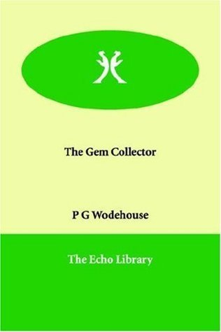 The Gem Collector [with Biographical Introduction]  by  P.G. Wodehouse
