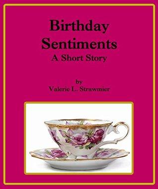 Birthday Sentiments Valerie Strawmier