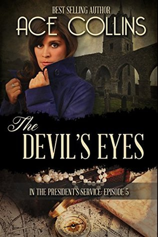 The Devils Eyes (In the Presidents Service #5) Ace Collins