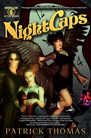 Nightcaps: - a Murphys Lore After Hours collection  by  Patrick Thomas