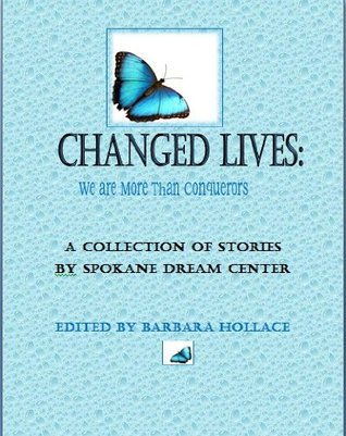 Changed Lives: We are More Than Conquerors Spokane Dream Center