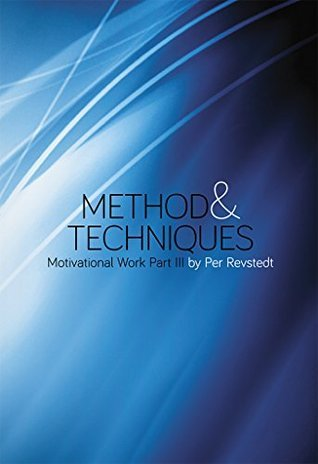 Motivational Work Part Three Method and Techniques (Motvational Work Book 3) Per Revstedt