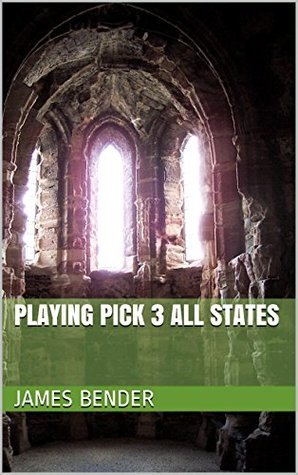Playing Pick 3 All States  by  James Bender