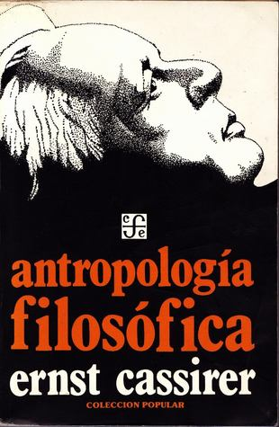 Antropología Filosófica Ernst Cassirer