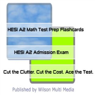 HESI A2 Math Test Prep Study Guide for HESI Admission Exam Tanisha Wilson