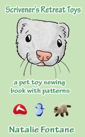 Scriveners Retreat Toys: a pet toy sewing book with patterns Natalie Fontane