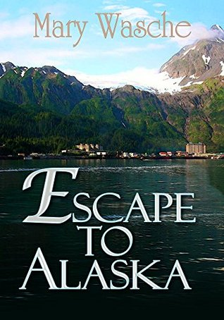 Escape To Alaska  by  Mary Wasche