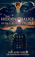 The Hidden Chalice of the Cloud People Leif Grundstrom-Whitney