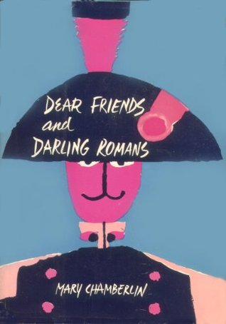 Dear Friends and Darling Romans Mary  Chamberlin