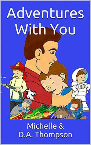 Adventures With You  by  Michelle Thompson