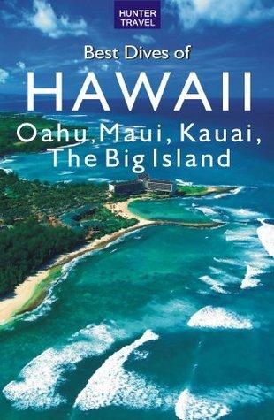 Best Dives of Hawaii: Oahu, Maui, Molokai, Kauai, the Big Island Joyce Huber