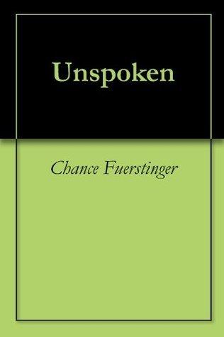 Unspoken Chance Fuerstinger