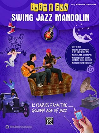 Just for Fun: Swing Jazz Mandolin: 12 Swing Era Classics from the Golden Age of Jazz for Easy Mandolin TAB  by  Various