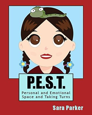 P.E.S.T. Personal and Emotional Space and Taking Turns (Friendship Craze Book 2) Sara Parker