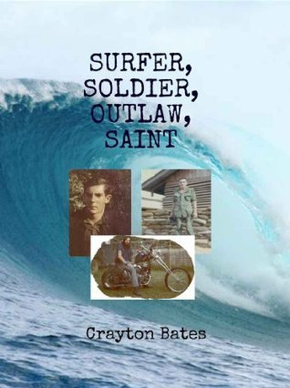 Surfer, Soldier, Outlaw, Saint  by  Tabitha Bates