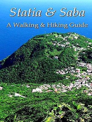 Statia & Saba: A Walking & Hiking Guide Leonard Adkins