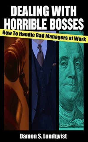 Dealing With Horrible Bosses: How To Handle Bad Managers at Work! Damon Lundqvist