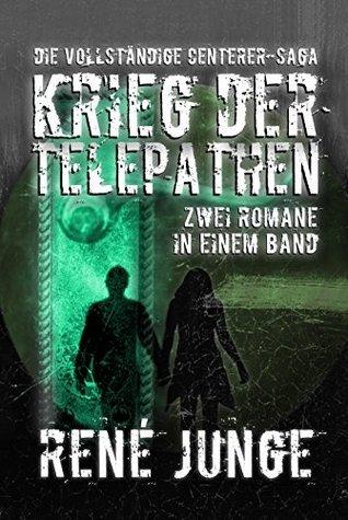 Krieg der Telepathen - Die vollständige Centerer-Saga. Zwei Romane in einem Band  by  René Junge
