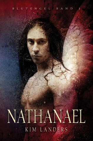 Nathanael: Blutengel Band 1  by  Kim Landers