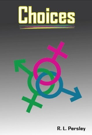 Choices: Lesbian Surrogate Schools Homophobic Father To Be  by  R. L. Persley