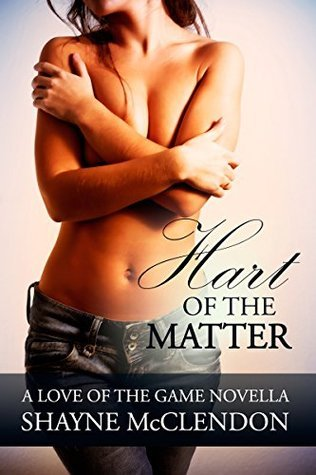 Hart of the Matter (A Love of the Game Novella) Shayne McClendon