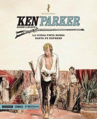 Ken Parker n. 9: La lunga pista rossa - Santa Fe Express  by  Giancarlo Berardi