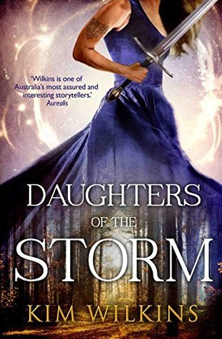 Daughters Of The Storm (Blood and Gold Book 1) Kim Wilkins