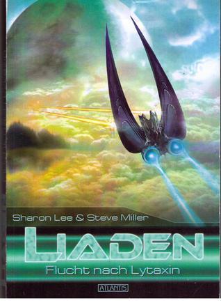 Flucht nach Lytaxin (Liaden Universe, #11) (Liaden, #4)  by  Sharon Lee