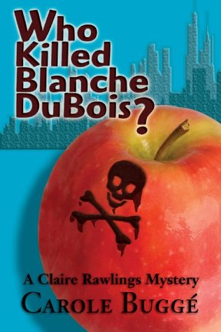 Who Killed Blanche DuBois?  by  Carol Buggé
