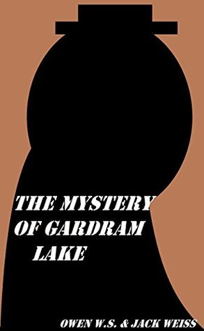 The Mystery of Gardram Lake  by  Jack Weiss