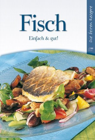 Fisch: Einfach & Gut!  by  Kochen und Küche