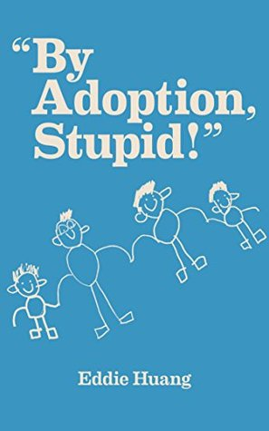 By adoption, stupid! Eddie Huang